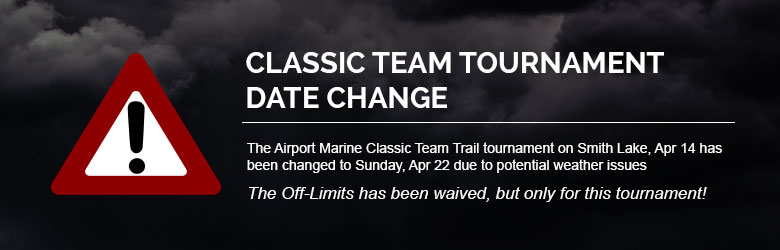 The Airport Marine Classic Team Trail tournament on Smith Lake, Apr 14 has been changed to Sunday, Apr 22 due to potential weather issues